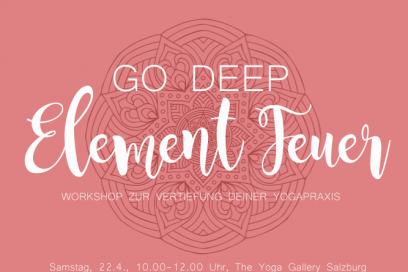 YOGA-Termine: GO DEEP Workshop Element Feuer